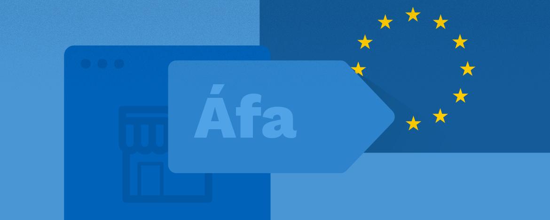 Az EU egyszerűsíti az e-kereskedőket érintő ÁFA-szabályozást